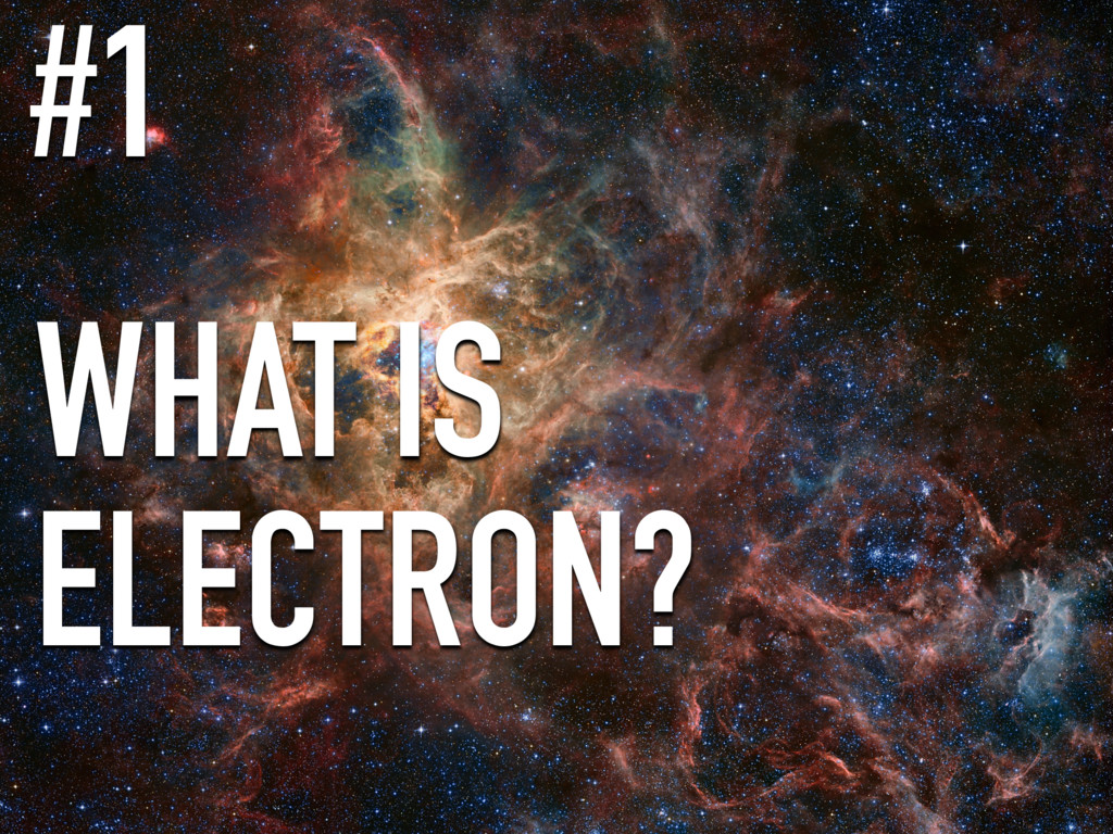 WHAT IS ELECTRON? #1