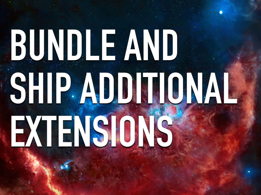 BUNDLE AND SHIP ADDITIONAL EXTENSIONS