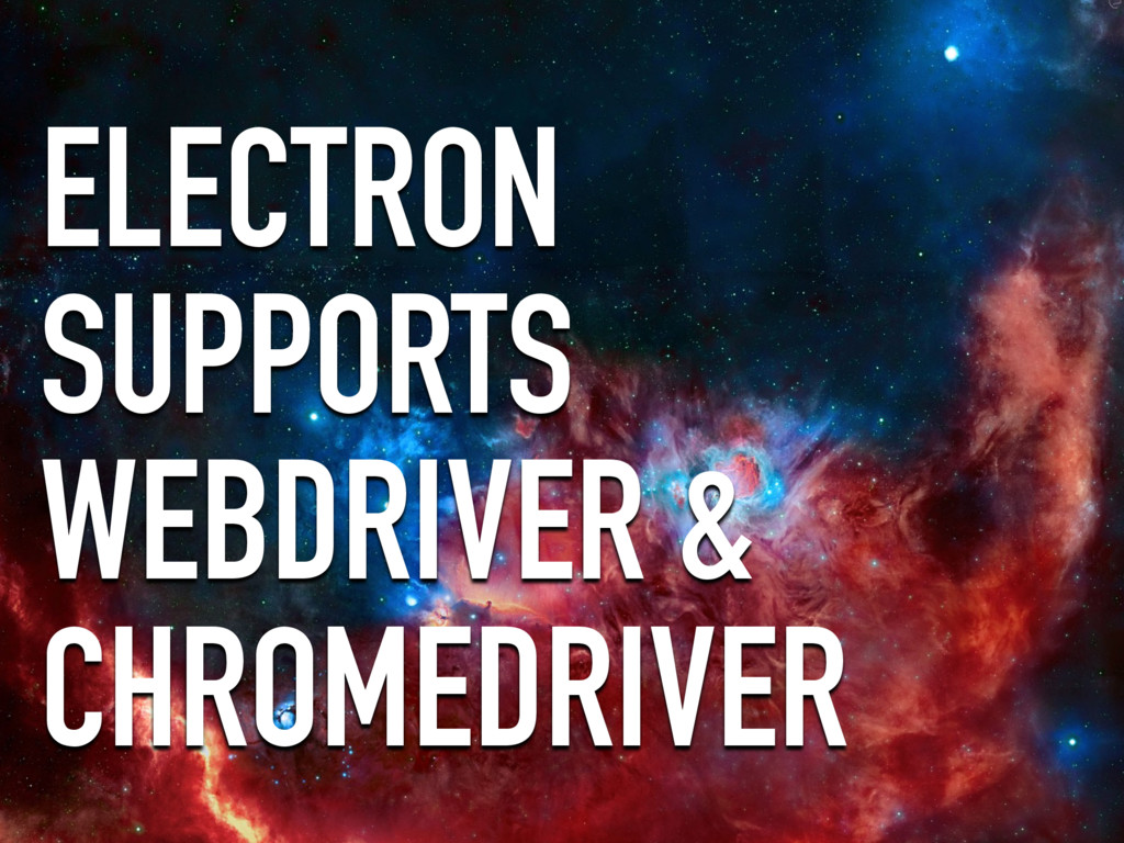ELECTRON SUPPORTS WEBDRIVER & CHROMEDRIVER