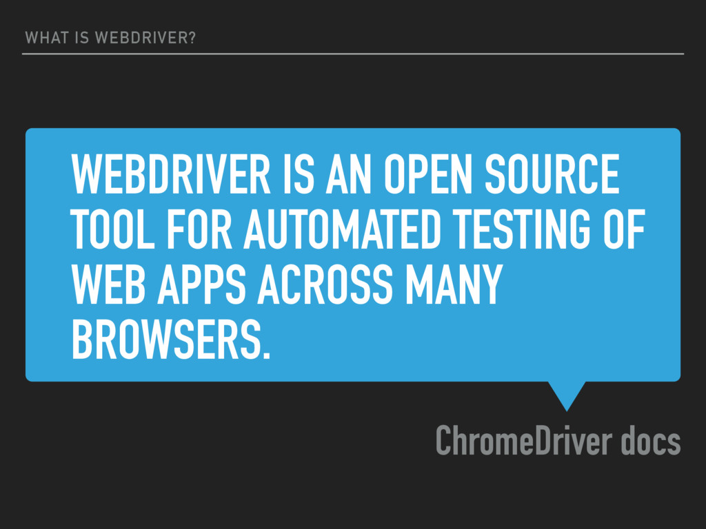 WEBDRIVER IS AN OPEN SOURCE TOOL FOR AUTOMATED ...