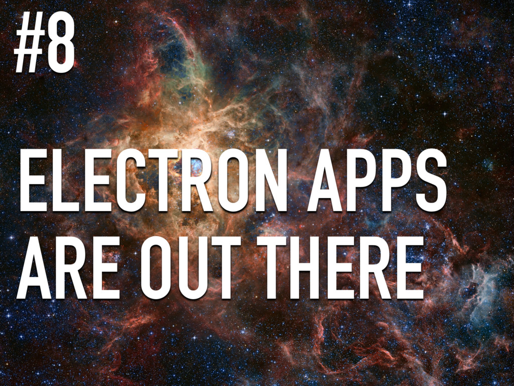 ELECTRON APPS ARE OUT THERE #8