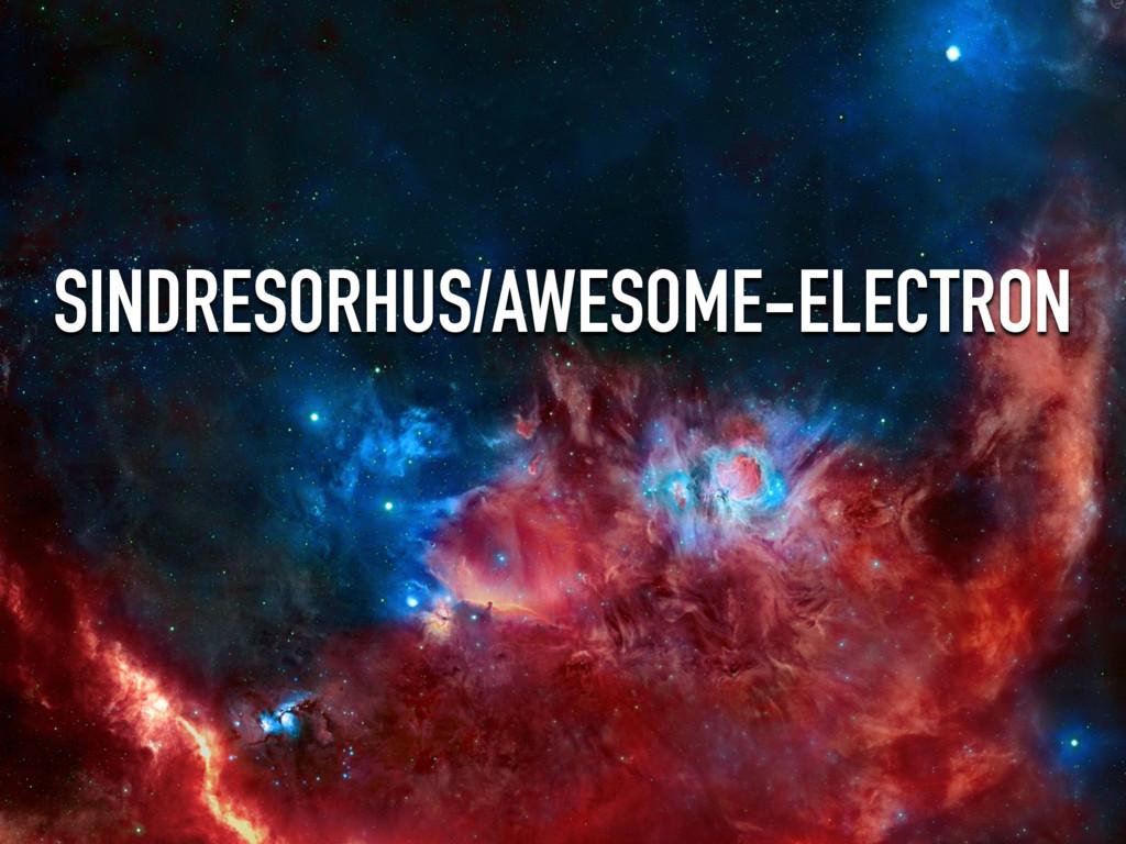 SINDRESORHUS/AWESOME-ELECTRON