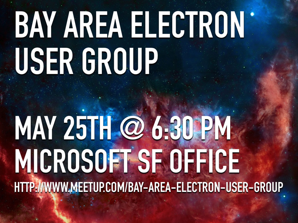 BAY AREA ELECTRON USER GROUP MAY 25TH @ 6:30 PM...