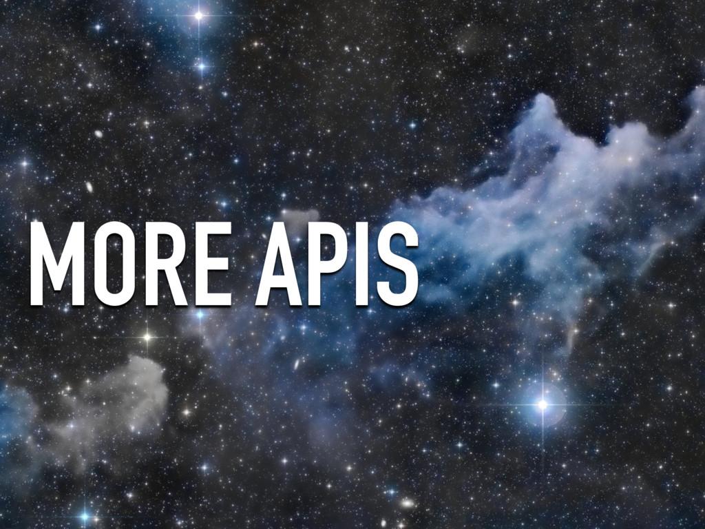MORE APIS