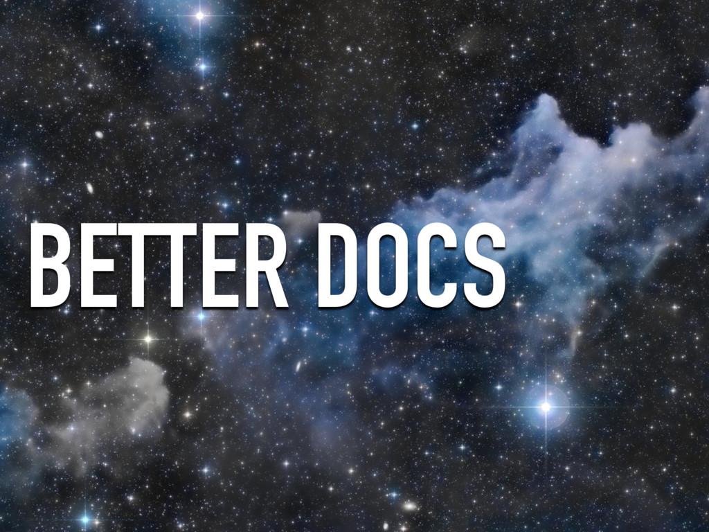 BETTER DOCS