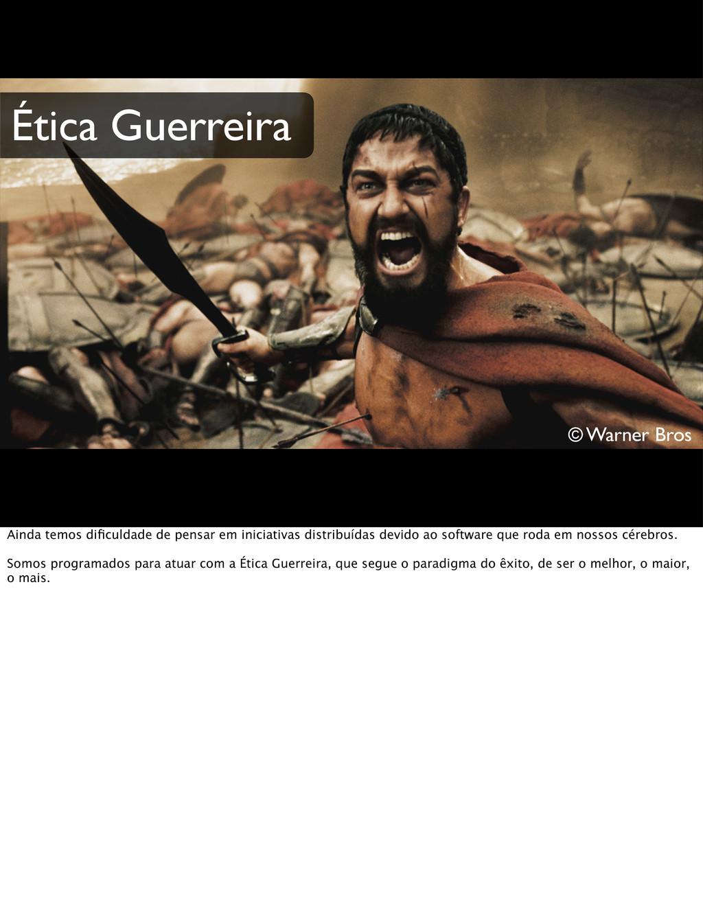 © Warner Bros Ética Guerreira Ainda temos dificu...