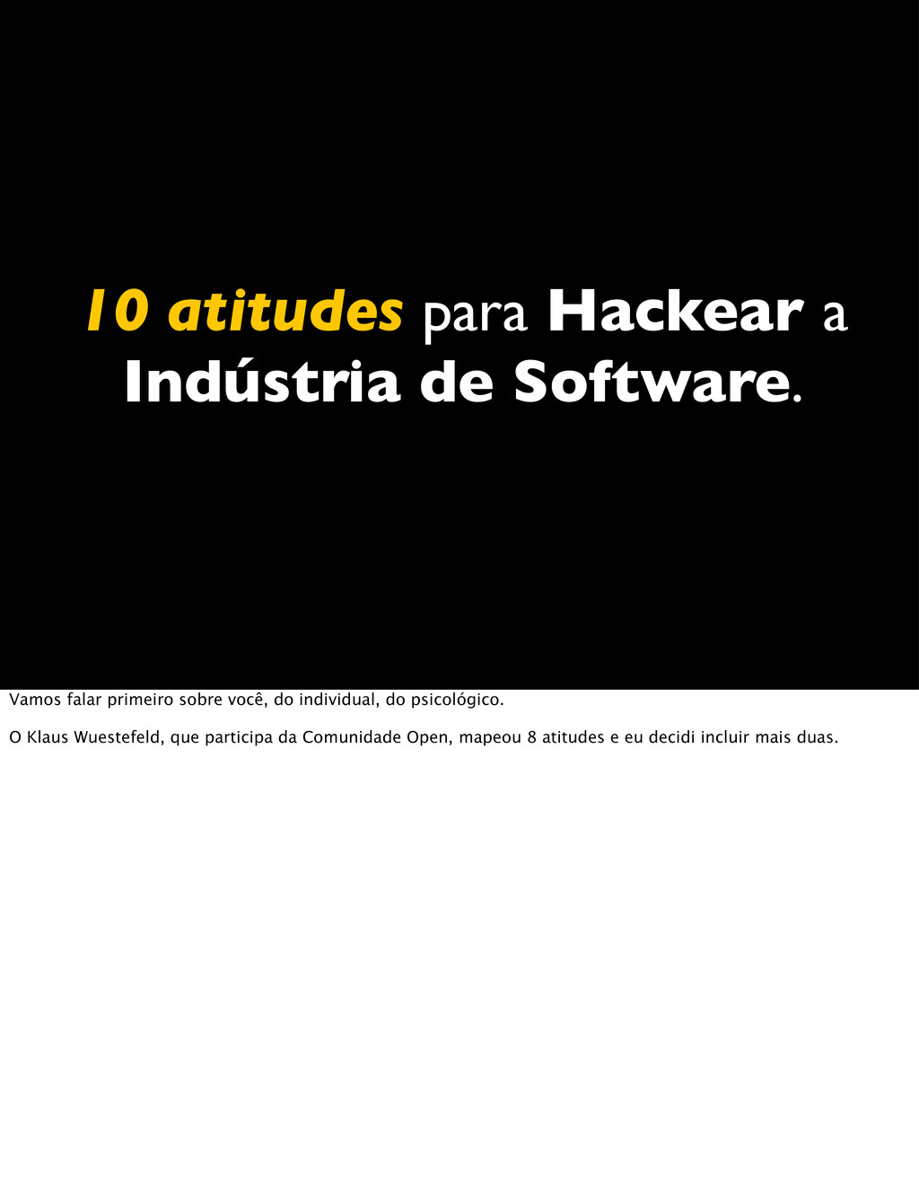 10 atitudes para Hackear a Indústria de Softwar...