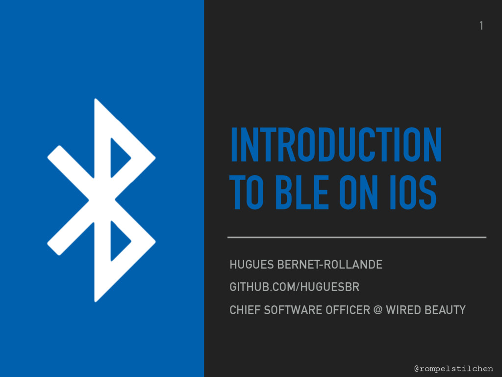 @rompelstilchen INTRODUCTION TO BLE ON IOS HUGU...