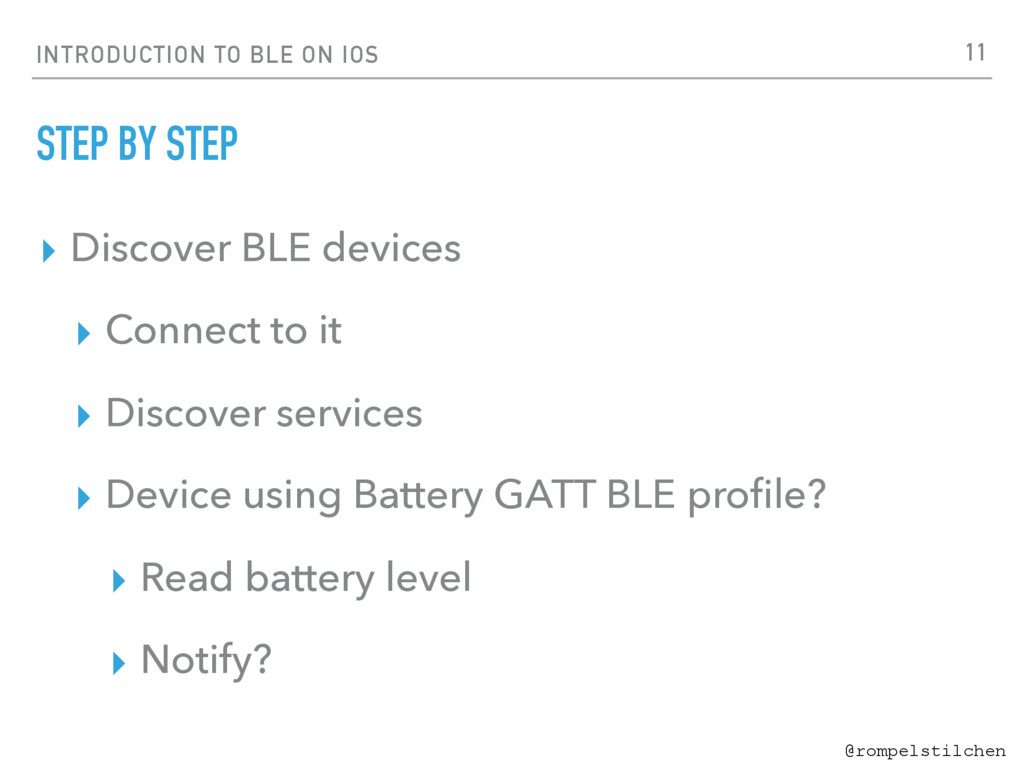 INTRODUCTION TO BLE ON IOS @rompelstilchen STEP...
