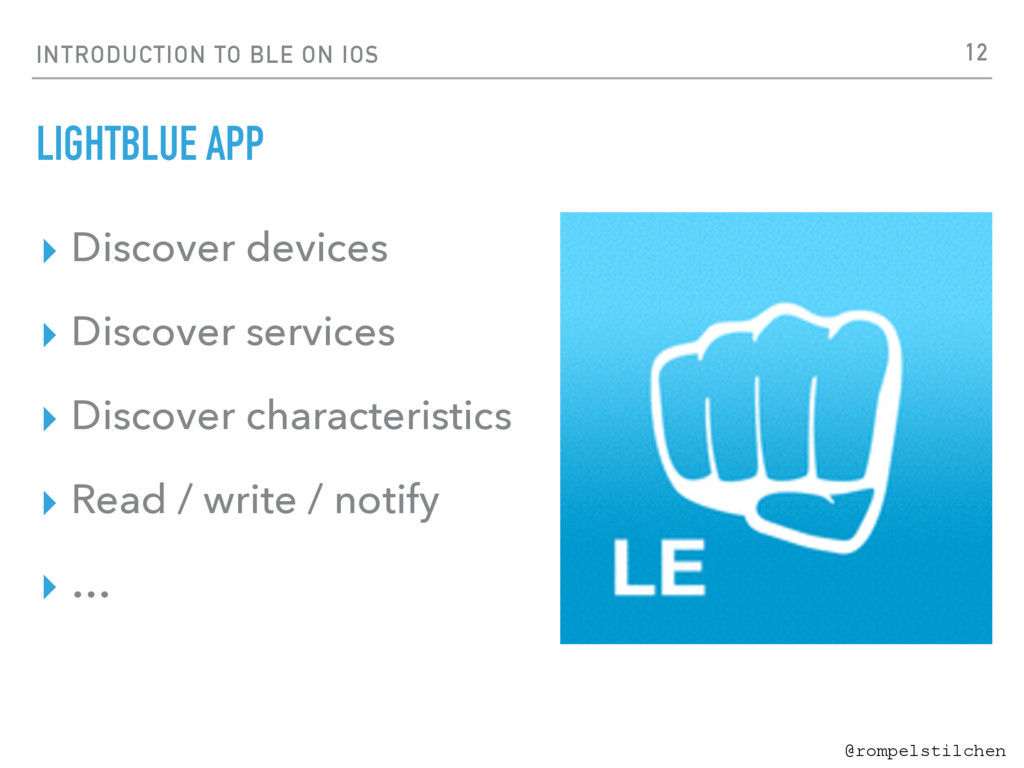 @rompelstilchen INTRODUCTION TO BLE ON IOS LIGH...