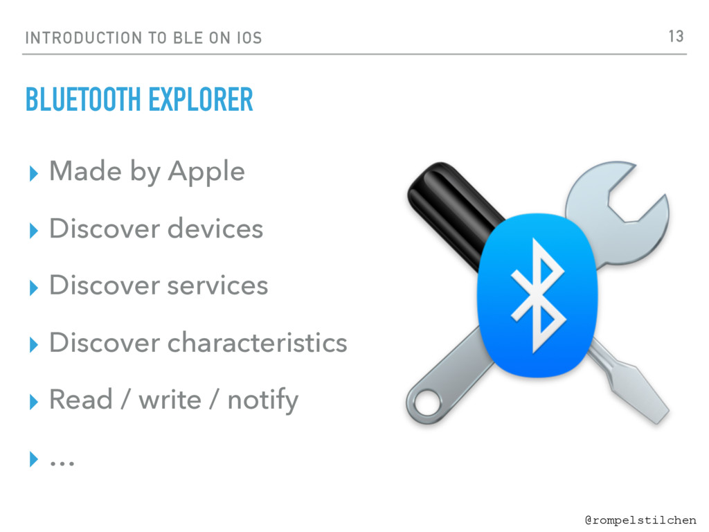 @rompelstilchen INTRODUCTION TO BLE ON IOS BLUE...