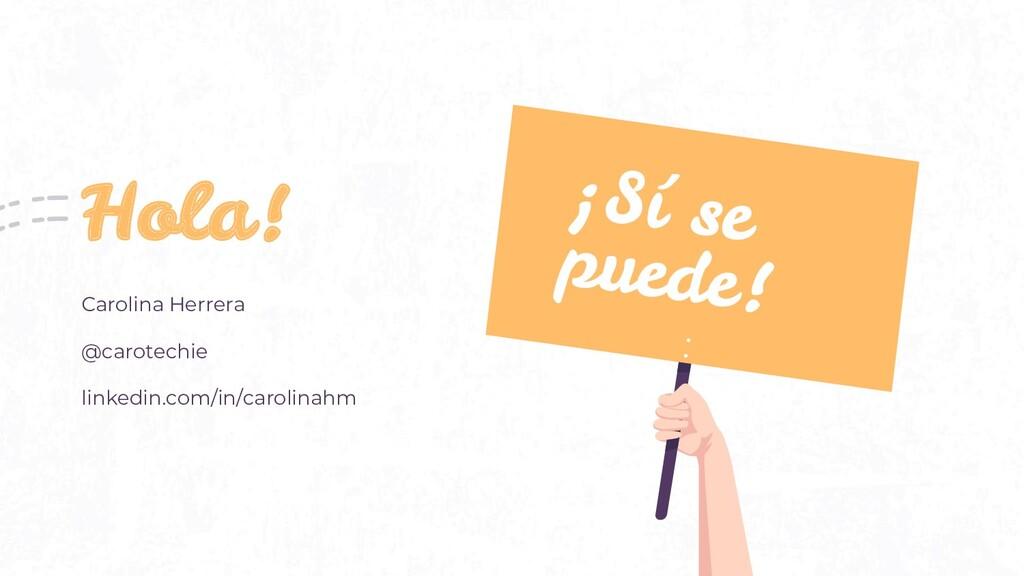 Hola! Carolina Herrera @carotechie linkedin.com...