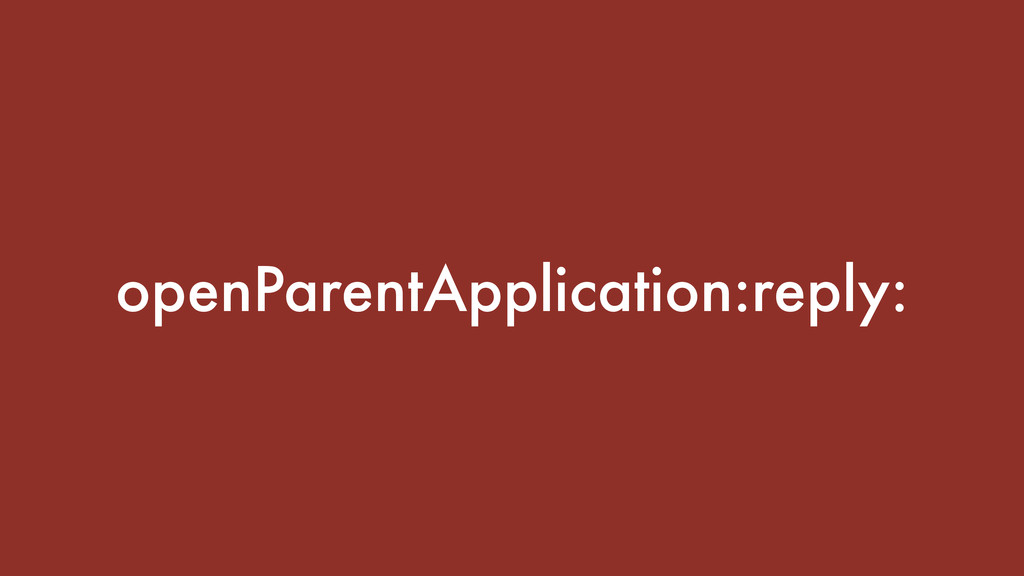 openParentApplication:reply: