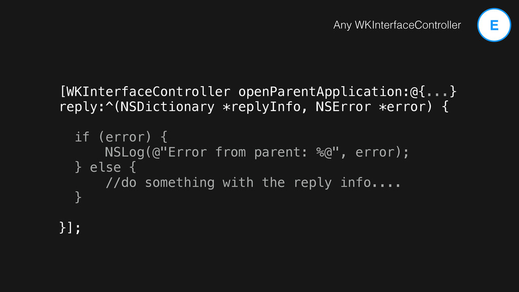 [WKInterfaceController openParentApplication:@{...