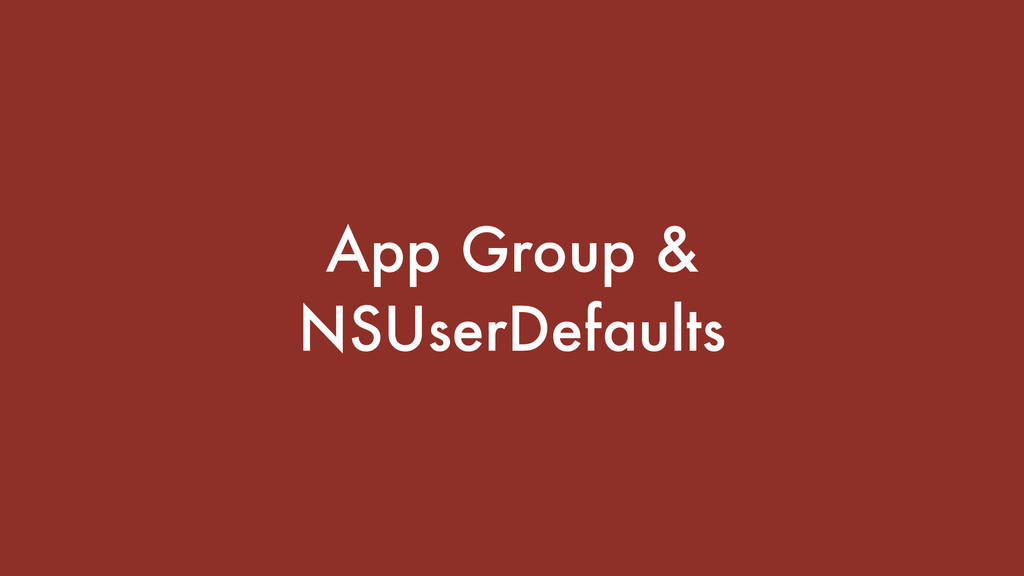 App Group & NSUserDefaults
