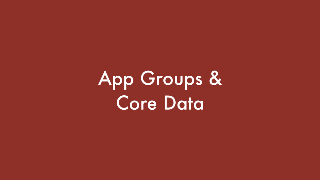 App Groups & Core Data