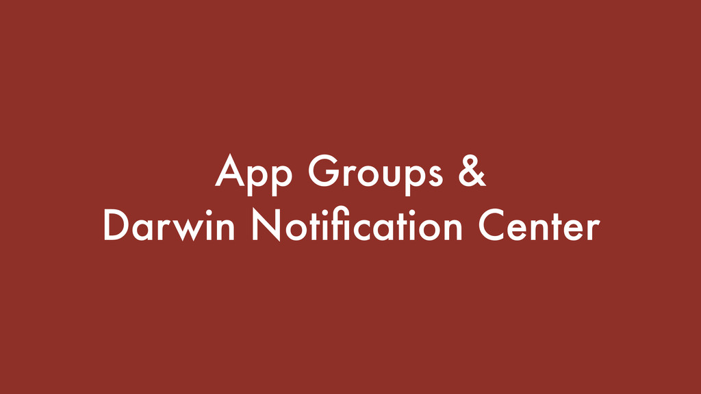 App Groups & Darwin Notification Center