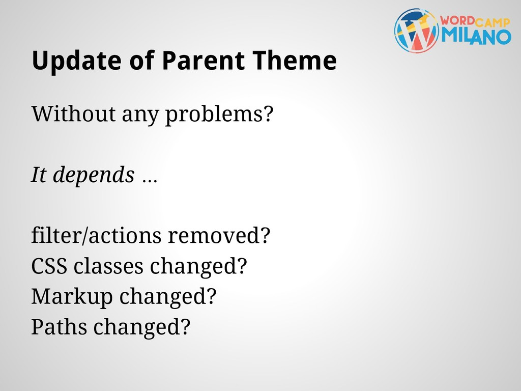 Update of Parent Theme Without any problems? It...