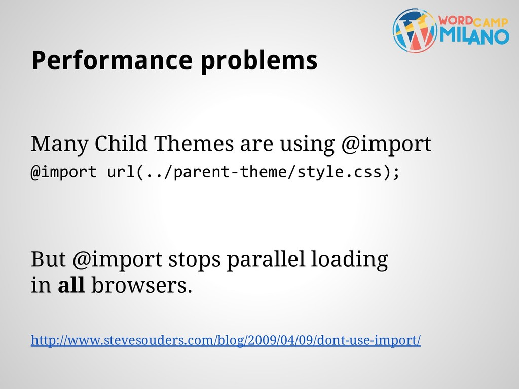 Performance problems Many Child Themes are usin...