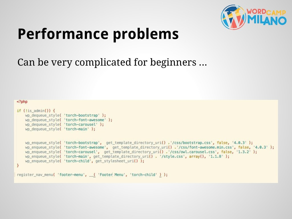 Performance problems Can be very complicated fo...
