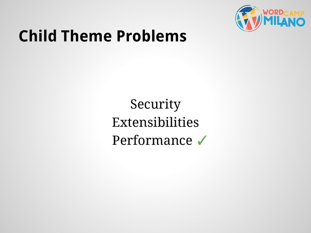 Child Theme Problems Security Extensibilities P...
