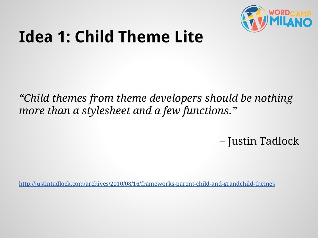 "Idea 1: Child Theme Lite ""Child themes from the..."