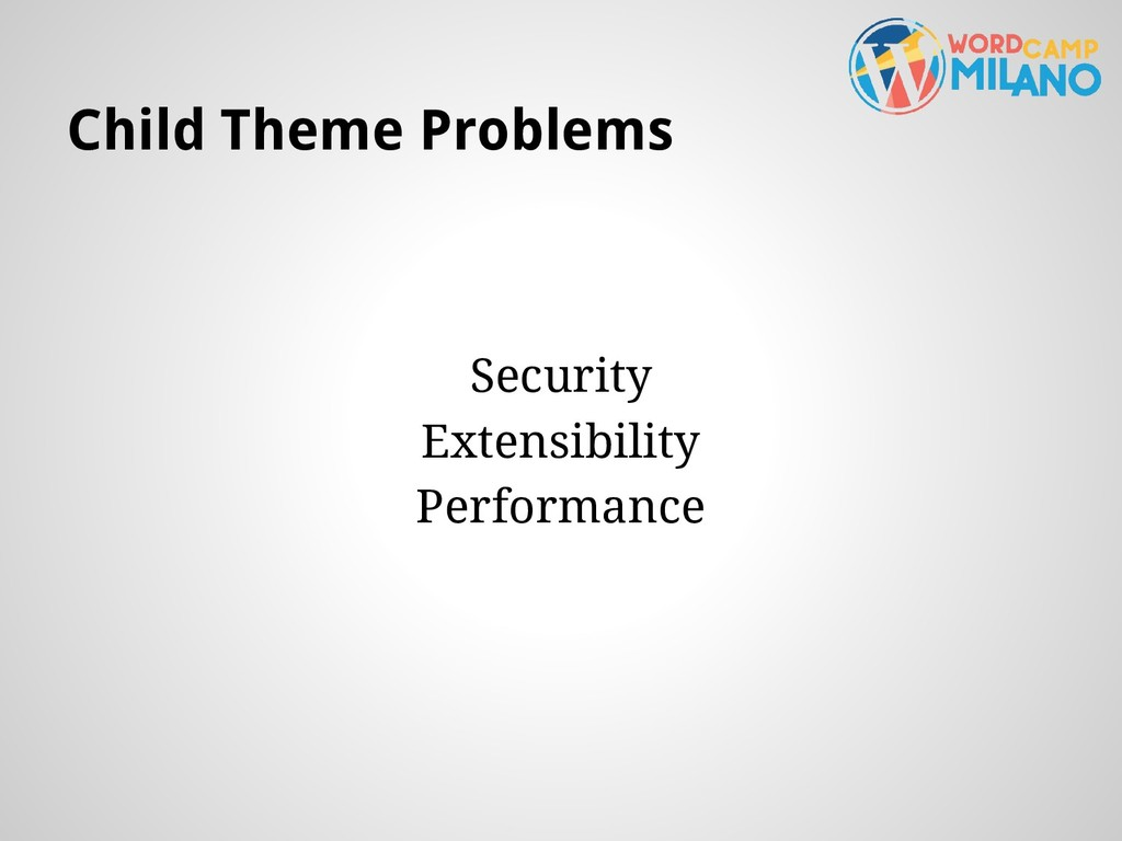 Child Theme Problems Security Extensibility Per...