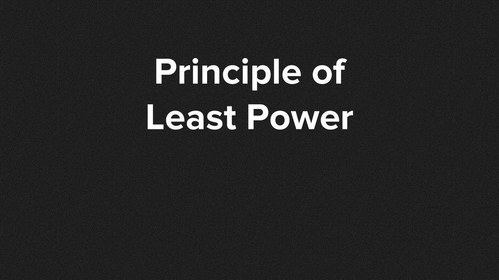 Principle of Least Power