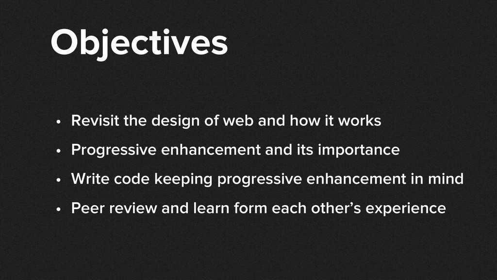 Objectives • Revisit the design of web and how ...