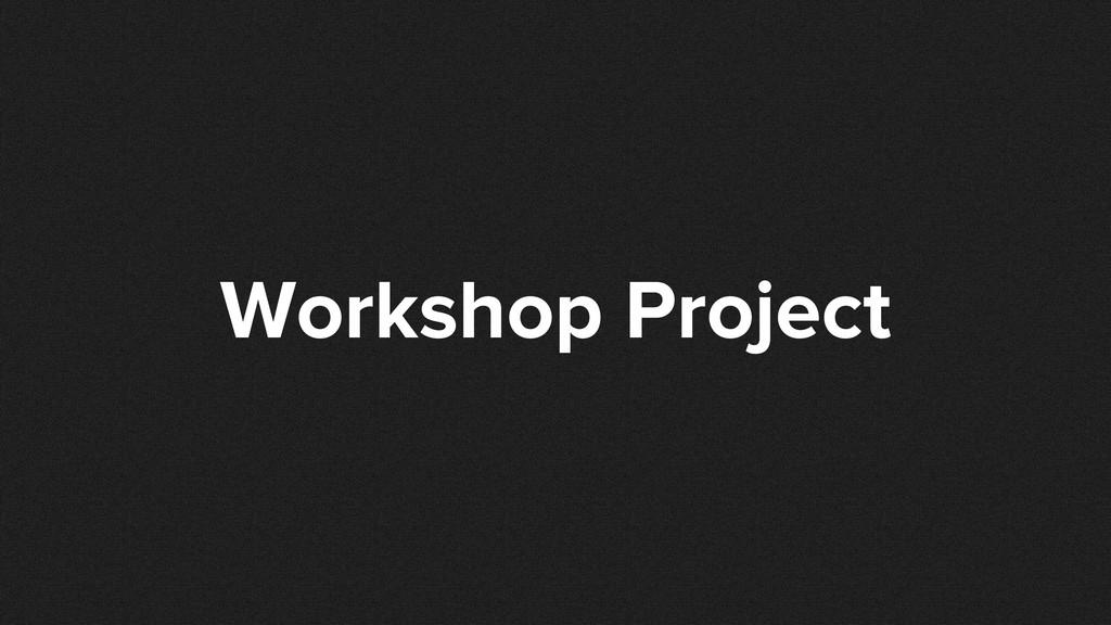 Workshop Project