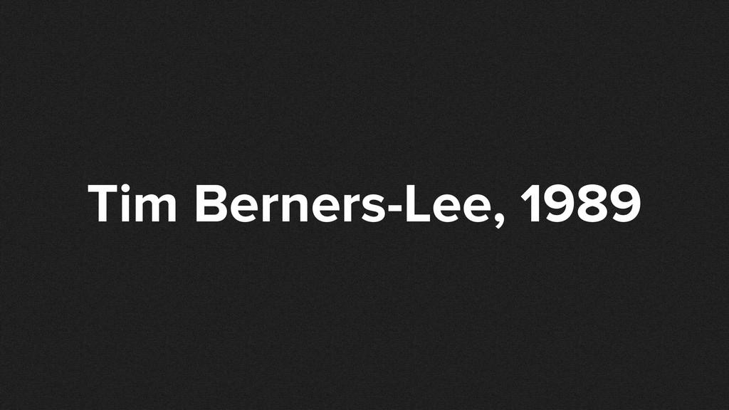Tim Berners-Lee, 1989