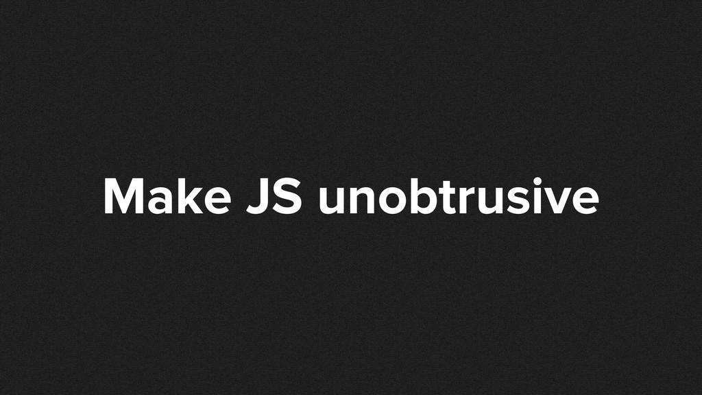 Make JS unobtrusive