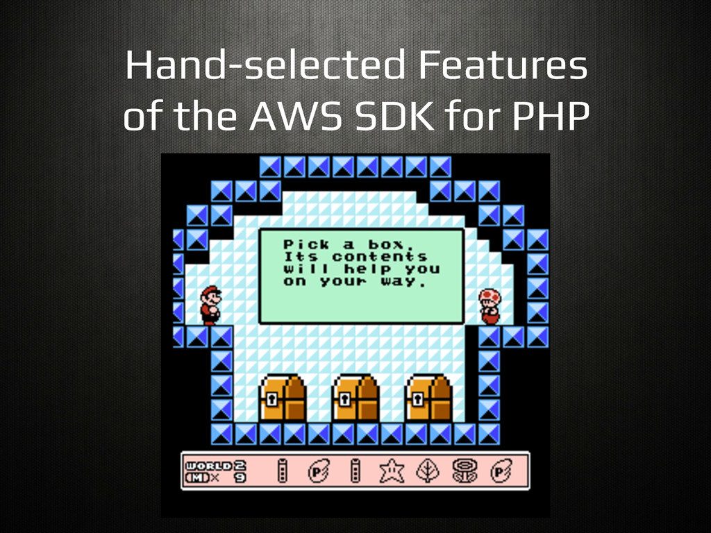 Hand-selected Features! of the AWS SDK for PHP!