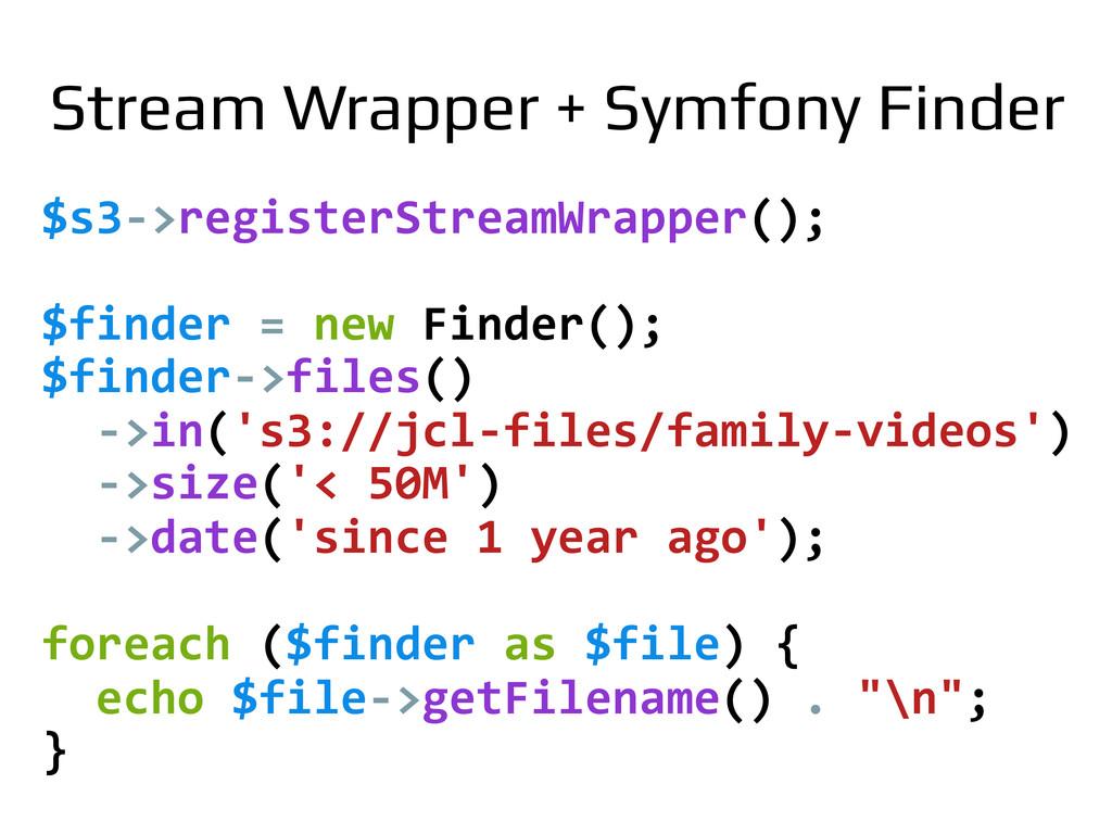 $s3-‐>registerStreamWrapper();    $finde...