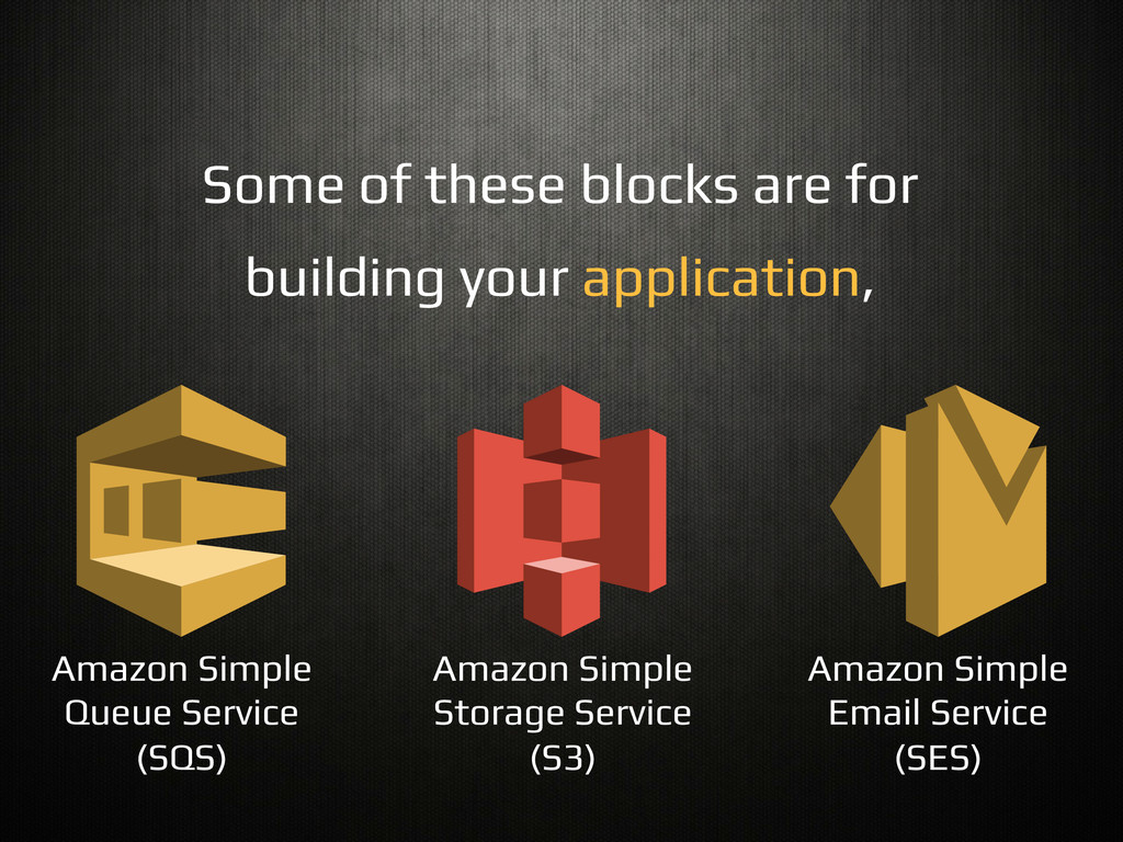 Some of these blocks are for! building your app...