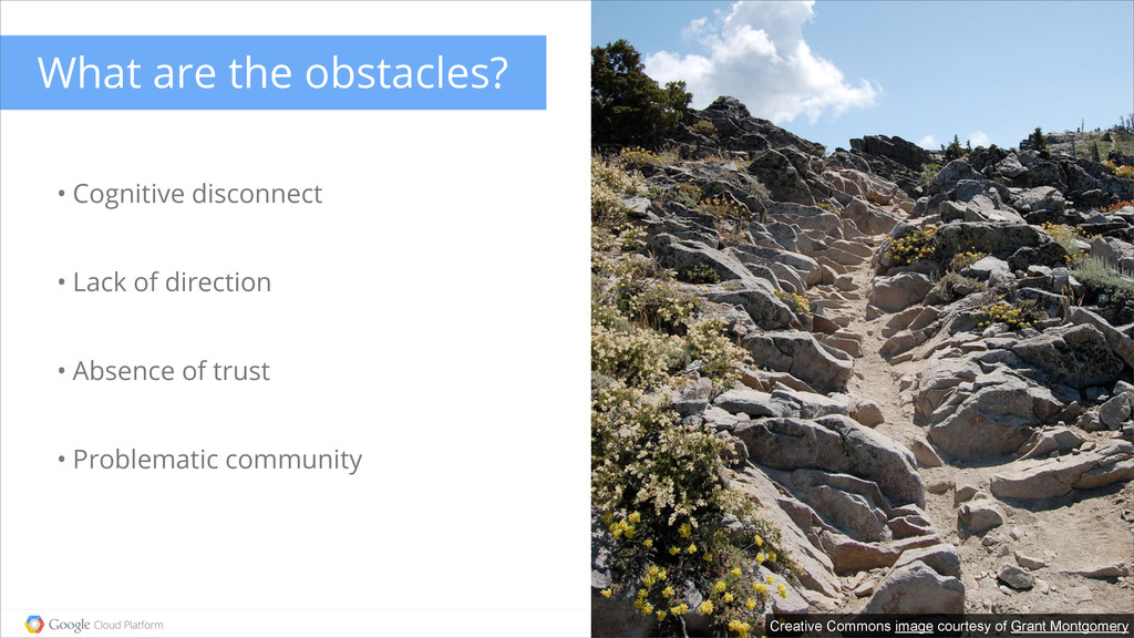 What are the obstacles? • Cognitive disconnect ...