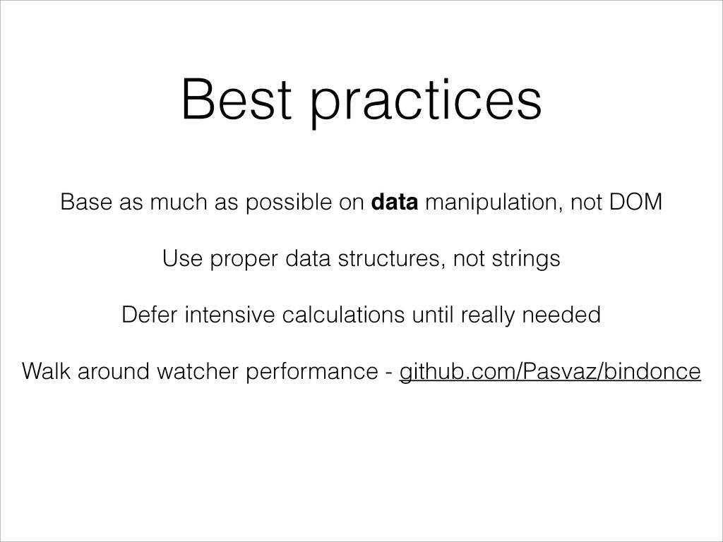 Best practices Base as much as possible on data...