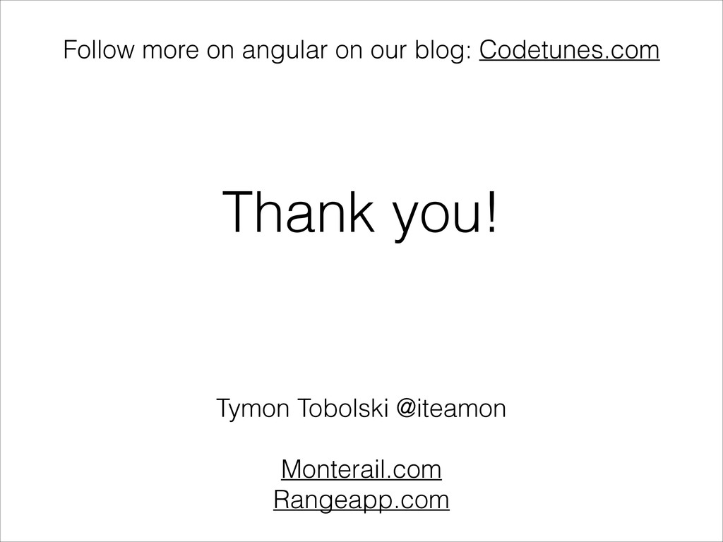 Thank you! Follow more on angular on our blog: ...