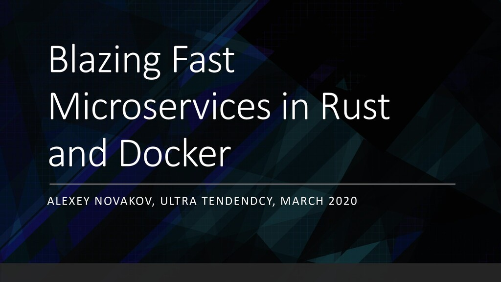 Blazing Fast Microservices in Rust and Docker A...