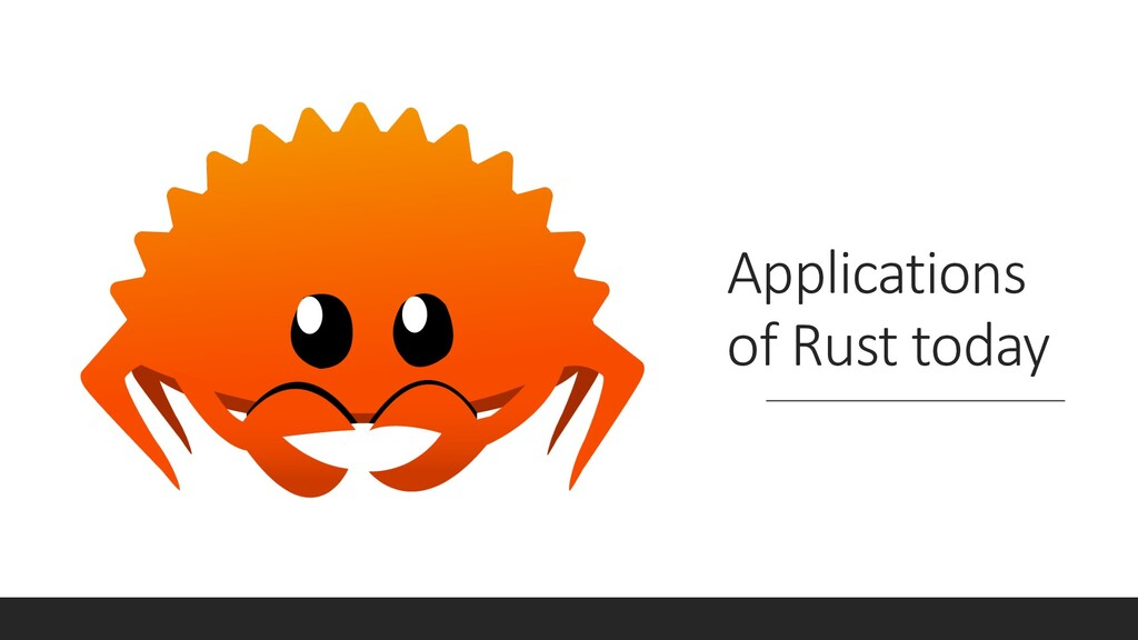 Applications of Rust today