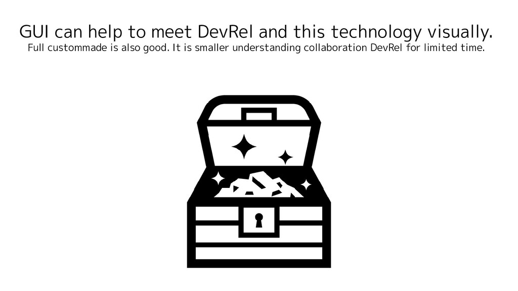 GUI can help to meet DevRel and this technology...