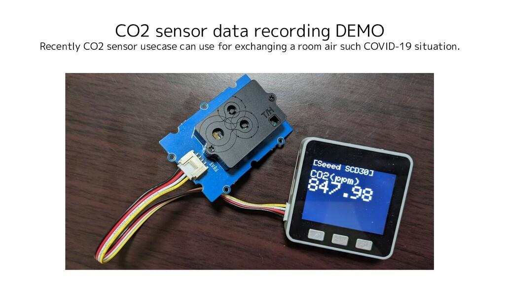 CO2 sensor data recording DEMO Recently CO2 sen...