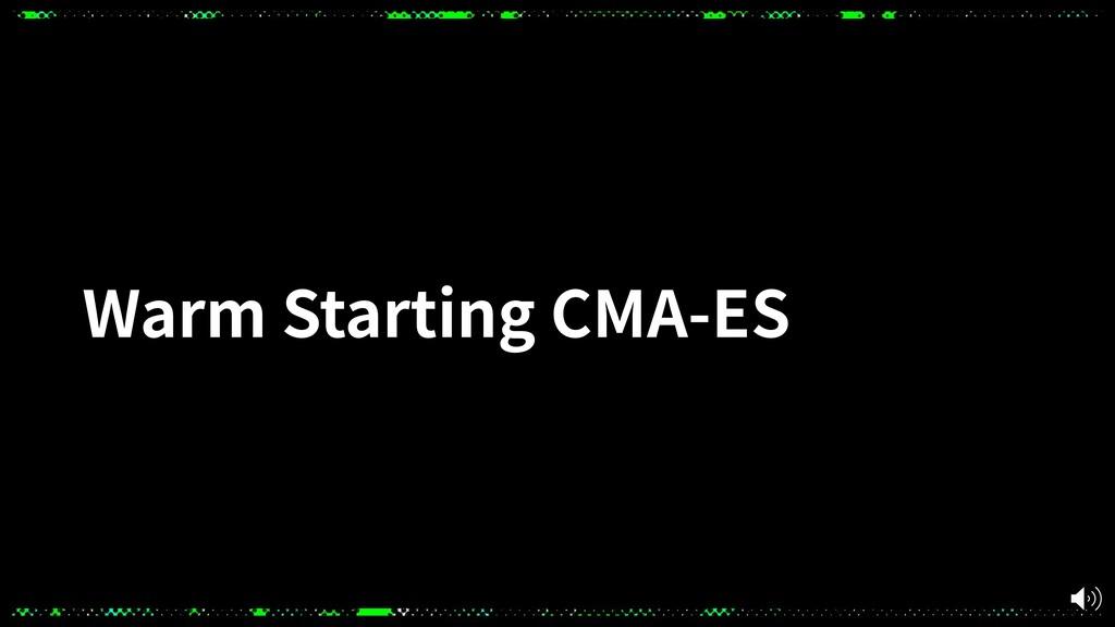 Warm Starting CMA-ES
