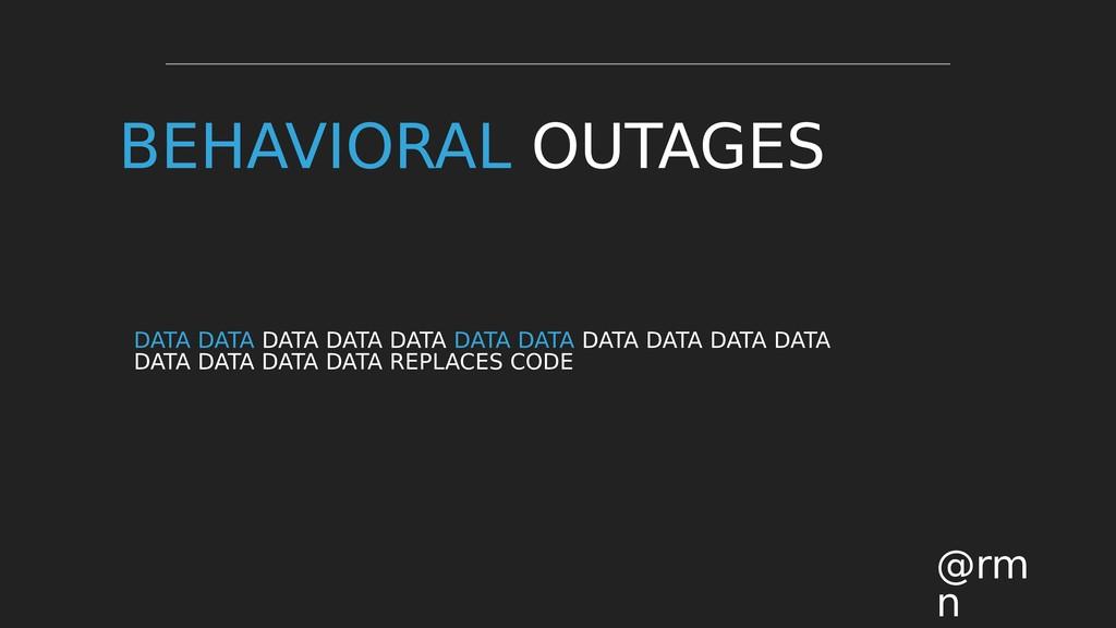 BEHAVIORAL OUTAGES DATA DATA DATA DATA DATA DAT...