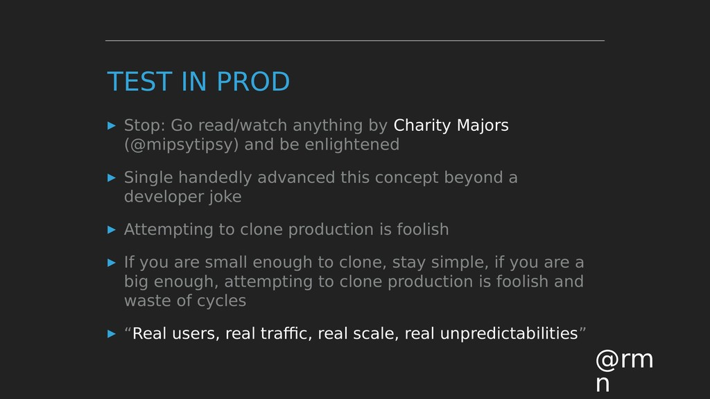 TEST IN PROD ▸ Stop: Go read/watch anything by ...