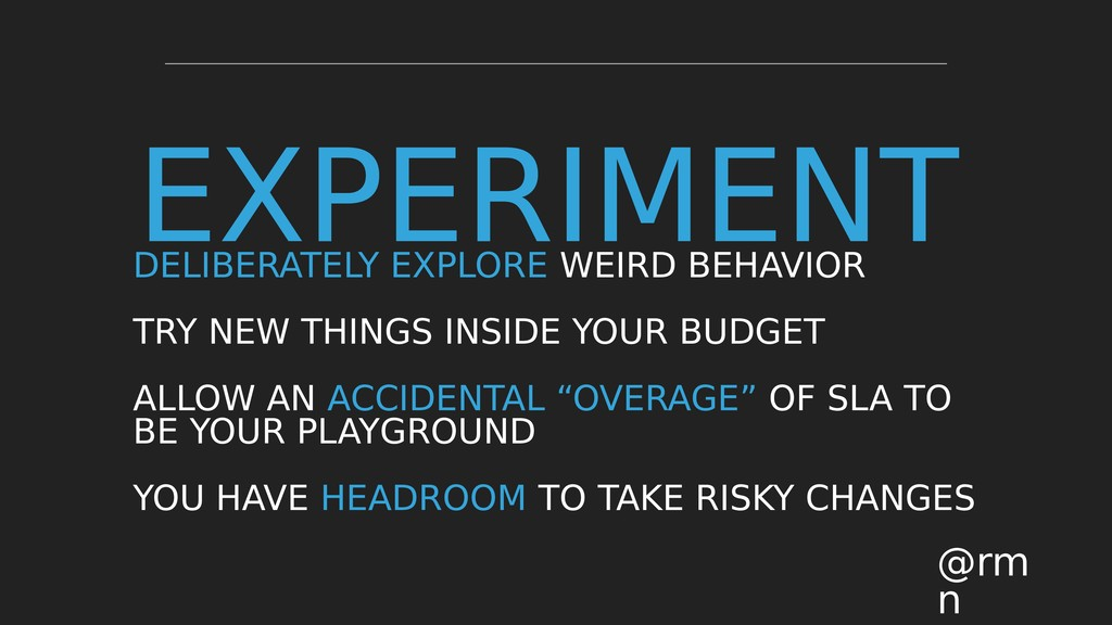 EXPERIMENT @rm n DELIBERATELY EXPLORE WEIRD BEH...