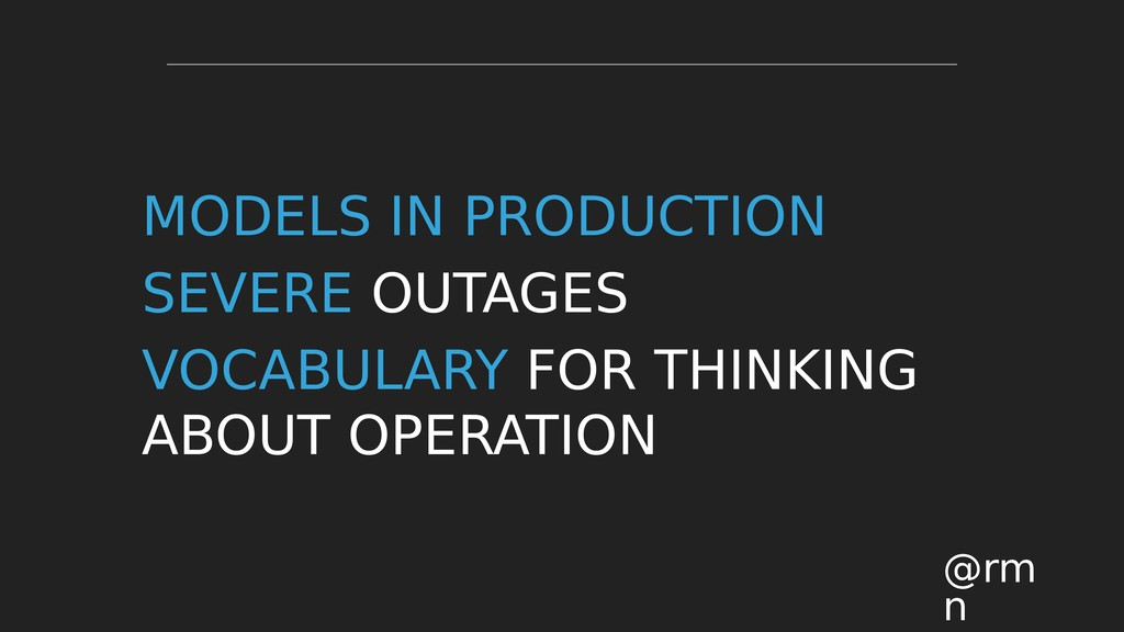 MODELS IN PRODUCTION SEVERE OUTAGES VOCABULARY ...