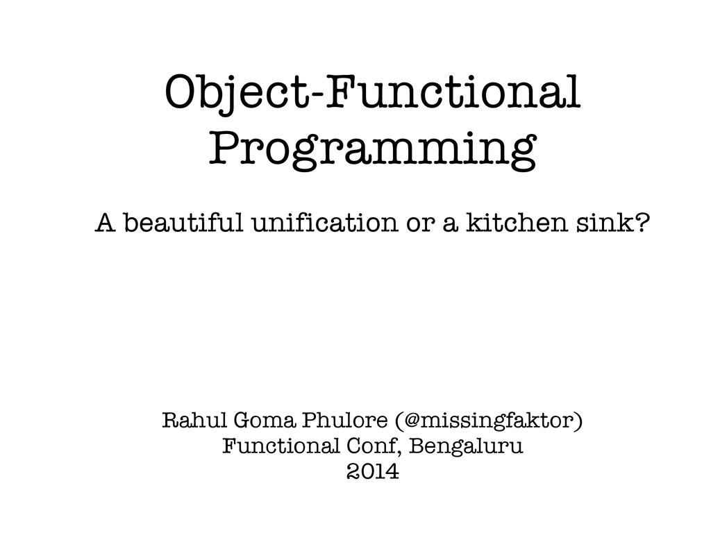 Object-Functional Programming A beautiful unifi...