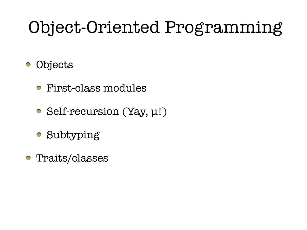 Object-Oriented Programming Objects First-class...