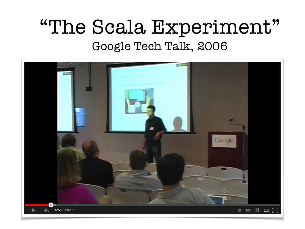 """The Scala Experiment"" Google Tech Talk, 2006"